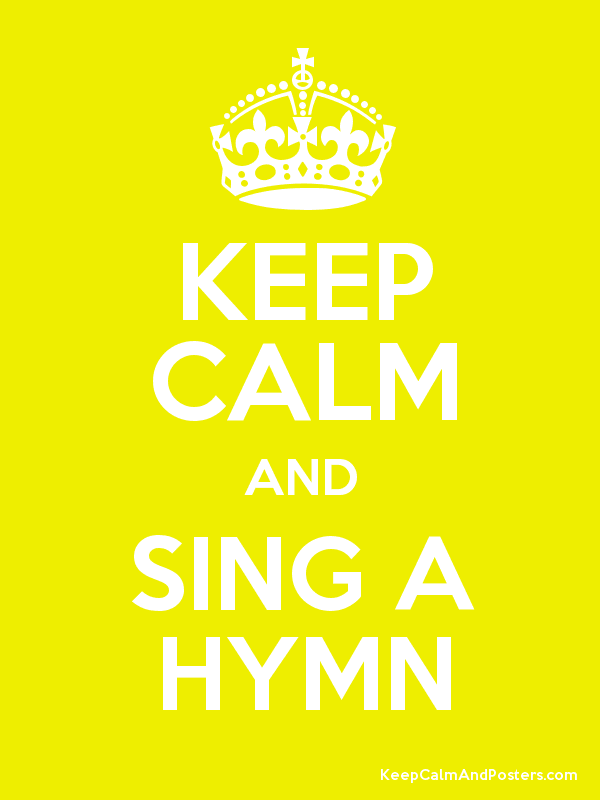 KEEP CALM AND SING A HYMN Poster