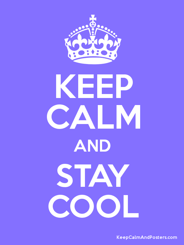 KEEP CALM AND STAY COOL Poster