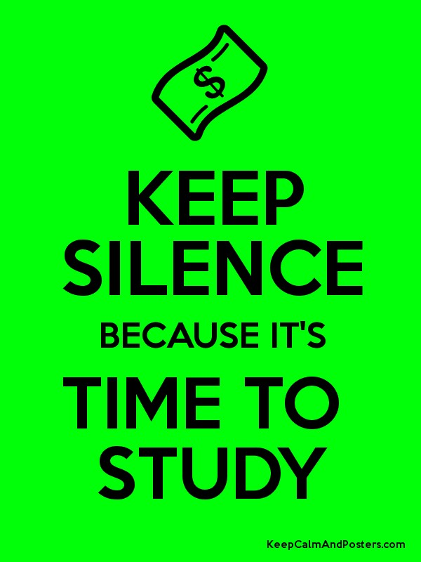 Keep silence because its time to study keep calm and posters keep silence because its time to study poster altavistaventures Images