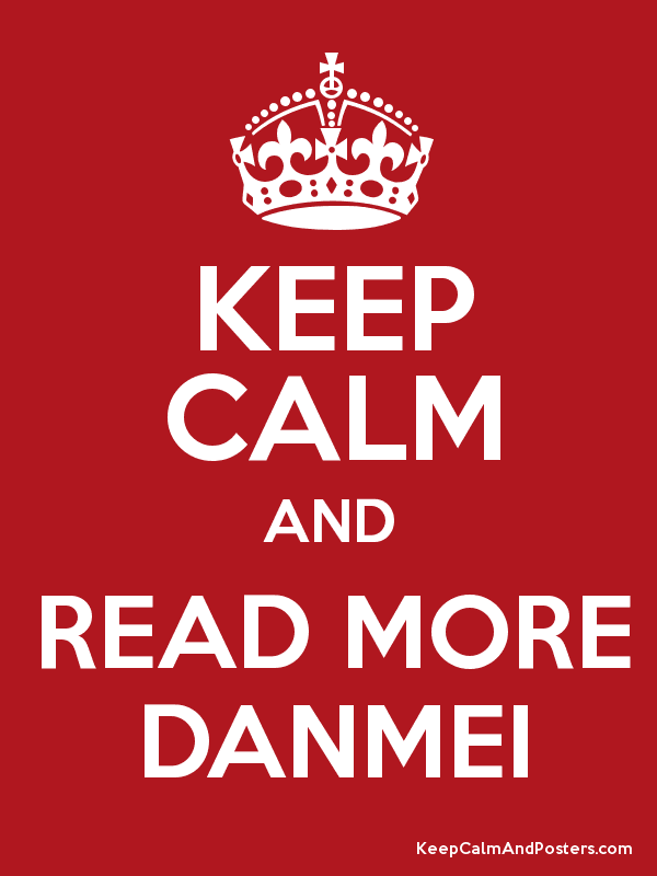 KEEP CALM AND READ MORE DANMEI Poster
