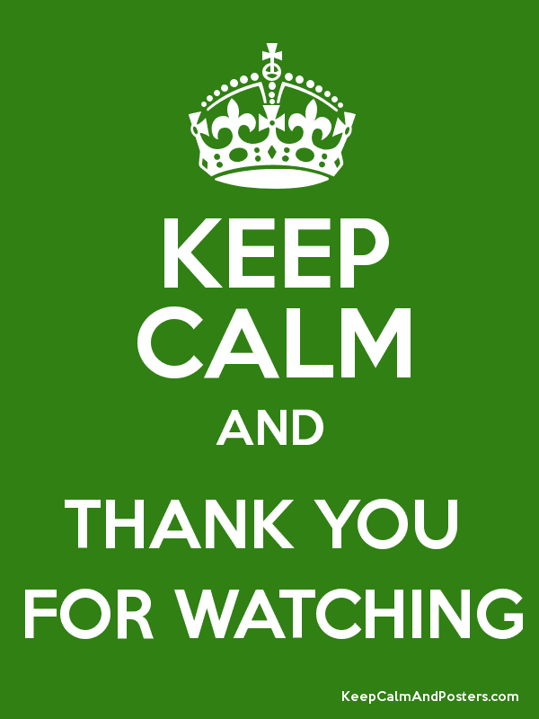 KEEP CALM AND THANK YOU  FOR WATCHING Poster