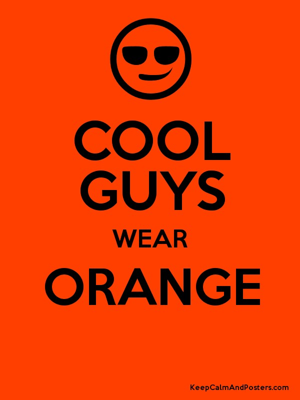 COOL GUYS WEAR ORANGE Poster