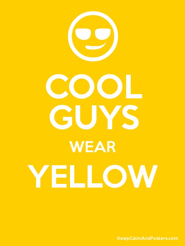 COOL GUYS WEAR YELLOW Poster