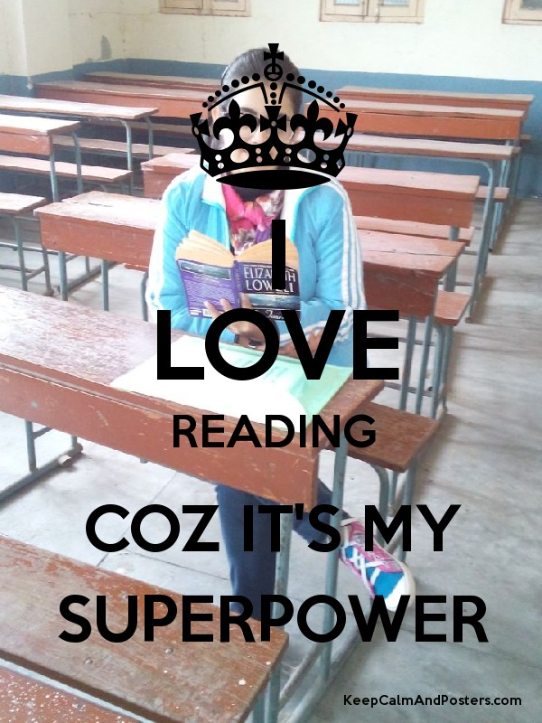 I LOVE READING COZ IT'S MY SUPERPOWER - Keep Calm and Posters