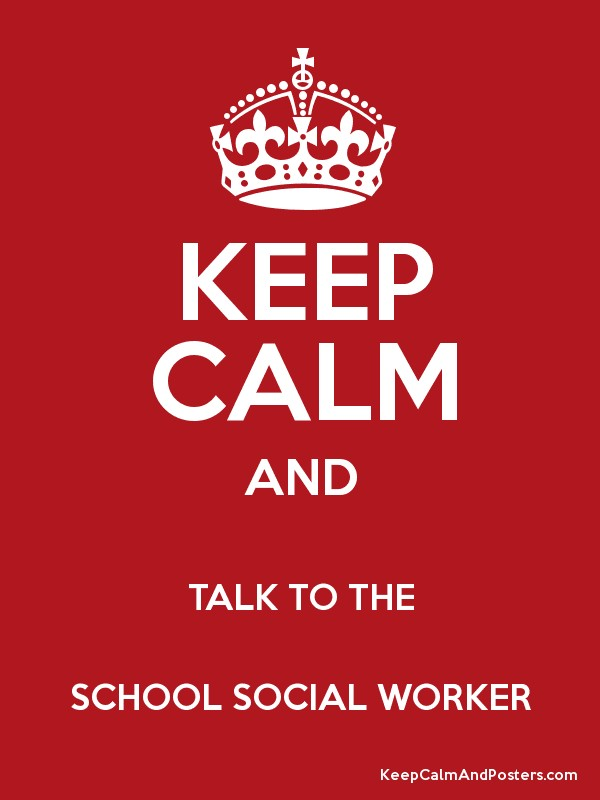 Image result for keep calm and talk to a school social worker
