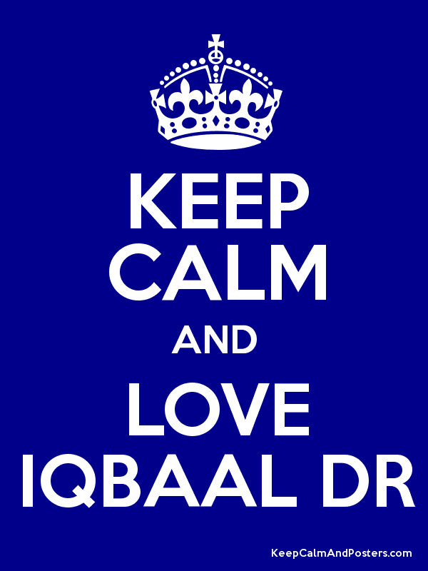 KEEP CALM AND LOVE IQBAAL DR Poster