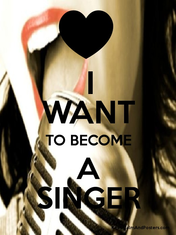 why i want to become a singer Is a career in the performing arts for you take this quiz to find out if you should become an actor, singer or dancer then i sign up for other auditions i decide to take a month off from going on auditions i need to regroup i seriously consider a career change maybe i'm not as talented as i think.