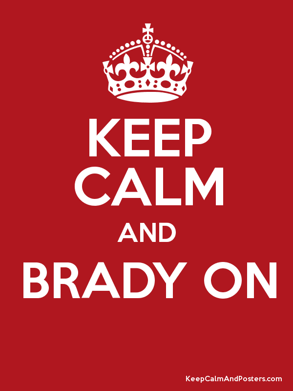 KEEP CALM AND BRADY ON  Poster