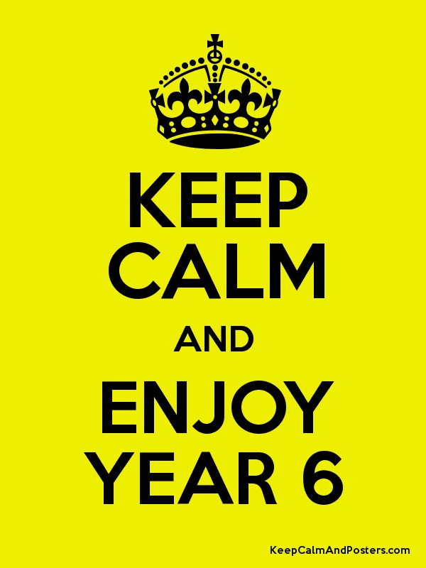 Image result for keep calm year 6