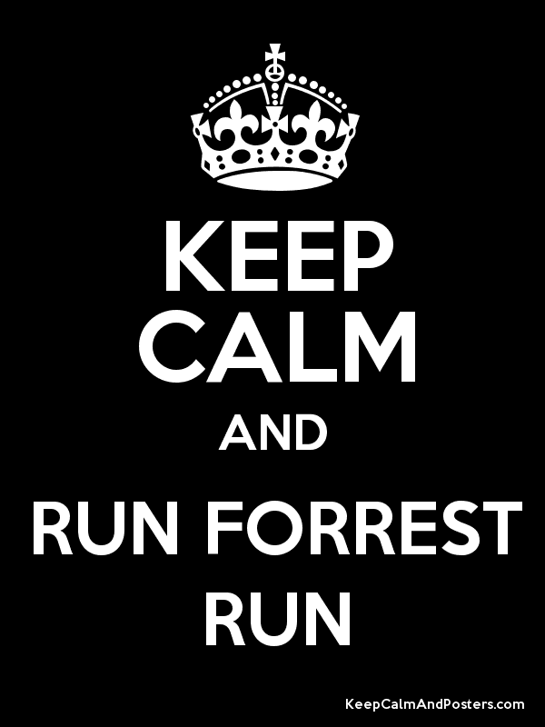 KEEP CALM AND RUN FORREST RUN Poster