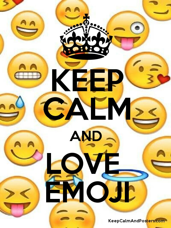 Keep calm And Love Emoji Wallpaper : KEEP cALM AND LOVE EMOJI - Keep calm and Posters Generator, Maker For Free - KeepcalmAndPosters.com