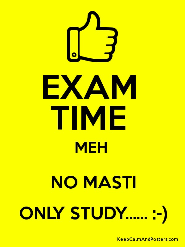 Exam time meh no masti only study keep calm and posters exam time meh no masti only study altavistaventures Gallery
