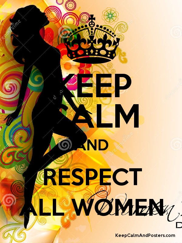 respect for women Women are attracted to the strength in men and turned off by the weakness, so when a woman senses a man's insecurity like that, she begins to lose attraction and respect for him on a fundamental level.