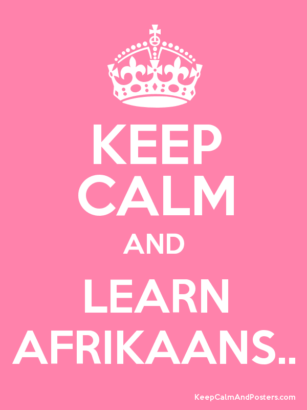 how to say keep smiling in afrikaans
