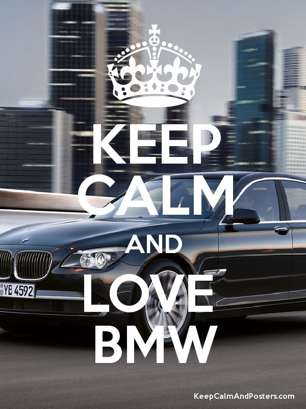 Keep Calm And Love Bmw Keep Calm And Posters Generator