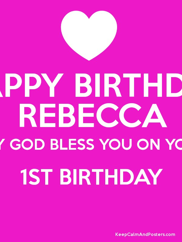 Happy Birthday Rebecca May God Bless You On Your 1st Birthday Keep