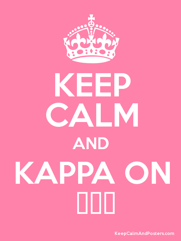 KEEP CALM AND KAPPA ON  ΚΚΓ Poster