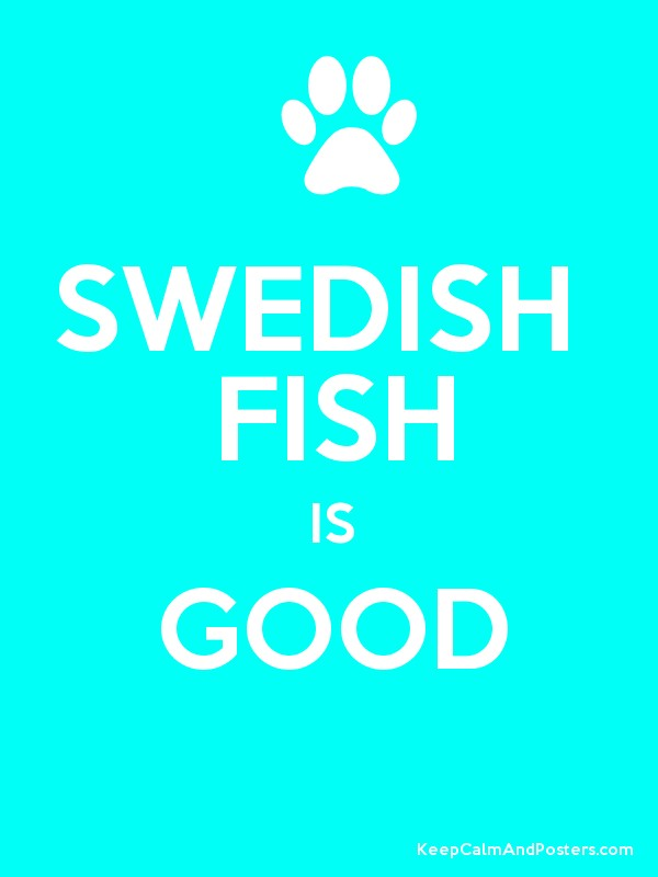 Swedish fish is good keep calm and posters generator for Is fish good for you