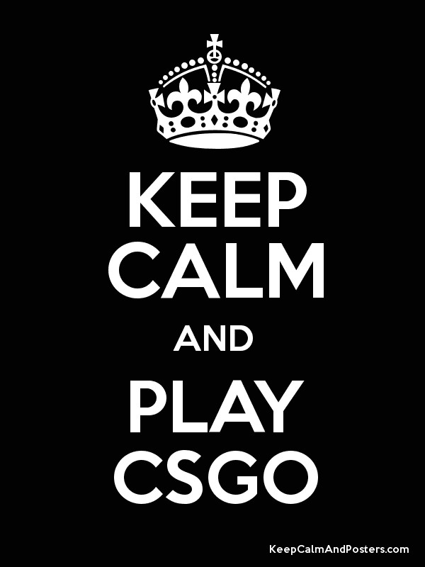 KEEP CALM AND PLAY CSGO Poster