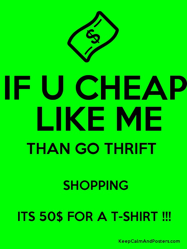 If u cheap like me than go thrift shopping its 50 for a t for Buy posters online cheap