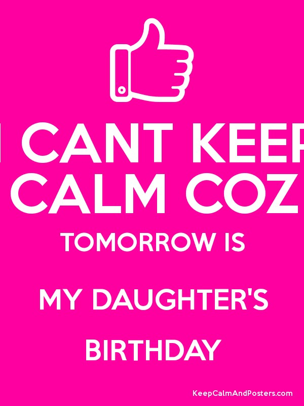Tomorrow is my daughter birthday