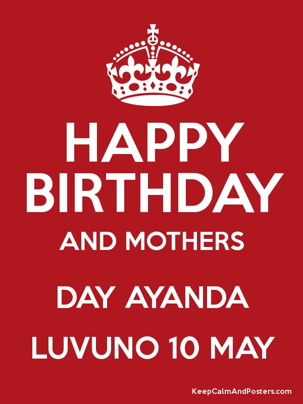 happy birthday and mothers day ayanda luvuno 10 may poster