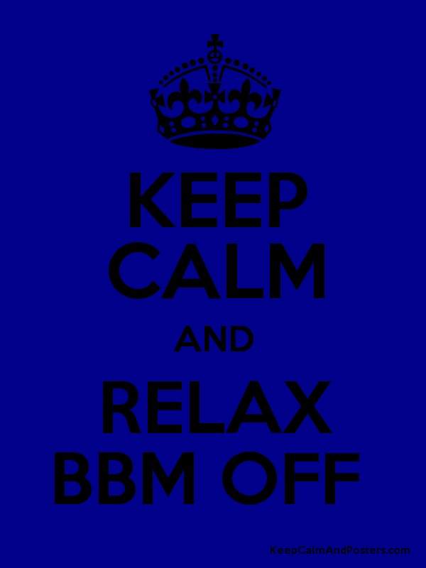 KEEP CALM AND RELAX BBM OFF Poster
