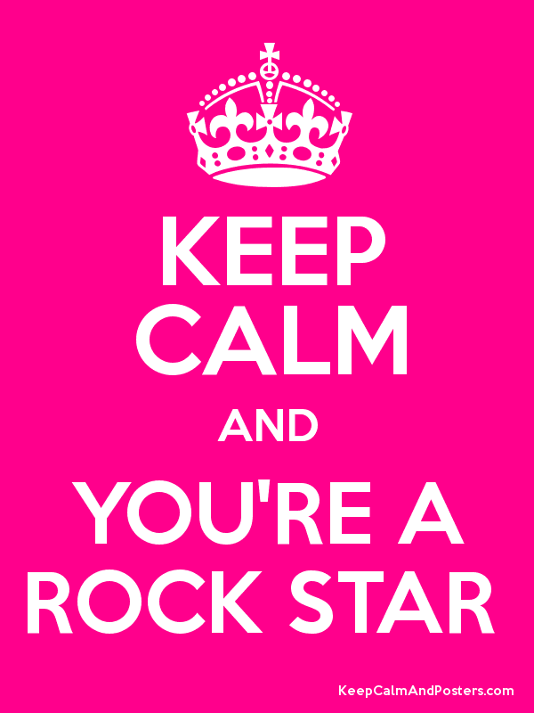 Keep Calm And You Re A Rock Star Keep Calm And Posters Generator Maker For Free