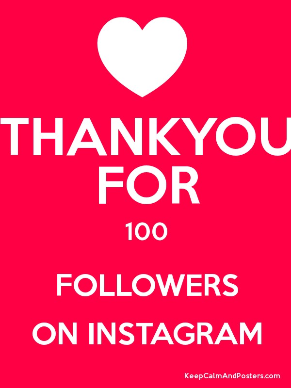 THANKYOU FOR 100 FOLLOWERS ON INSTAGRAM - Keep Calm and Posters