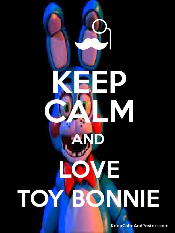 Toys And Love : Keep calm and love toy bonnie posters