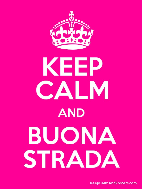 KEEP CALM AND BUONA STRADA Poster