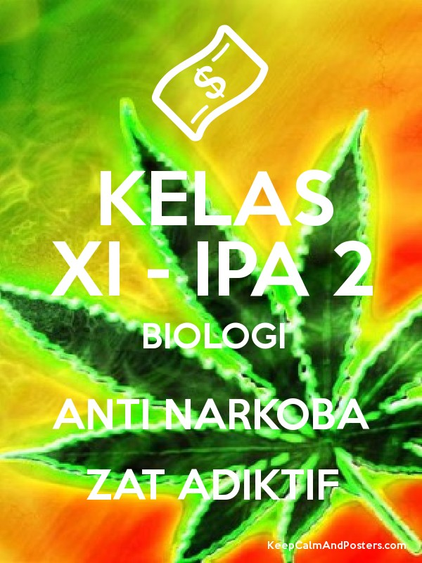 Kelas Xi Ipa 2 Biologi Anti Narkoba Zat Adiktif Keep Calm And
