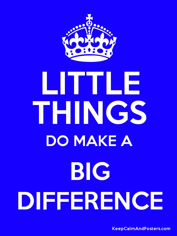 How little things make a big difference