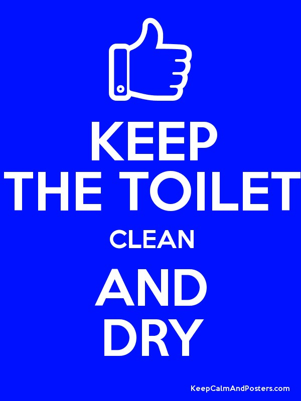Keep the toilet clean and dry poster for How to keep a toilet clean