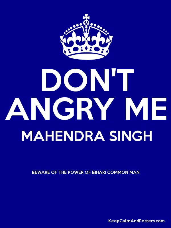 DON'T ANGRY ME MAHENDRA SINGH BEWARE OF THE POWER OF ... A Common Man Poster