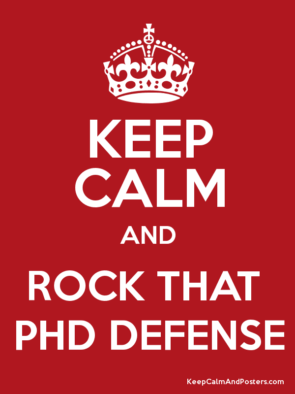 KEEP CALM AND ROCK THAT  PHD DEFENSE Poster