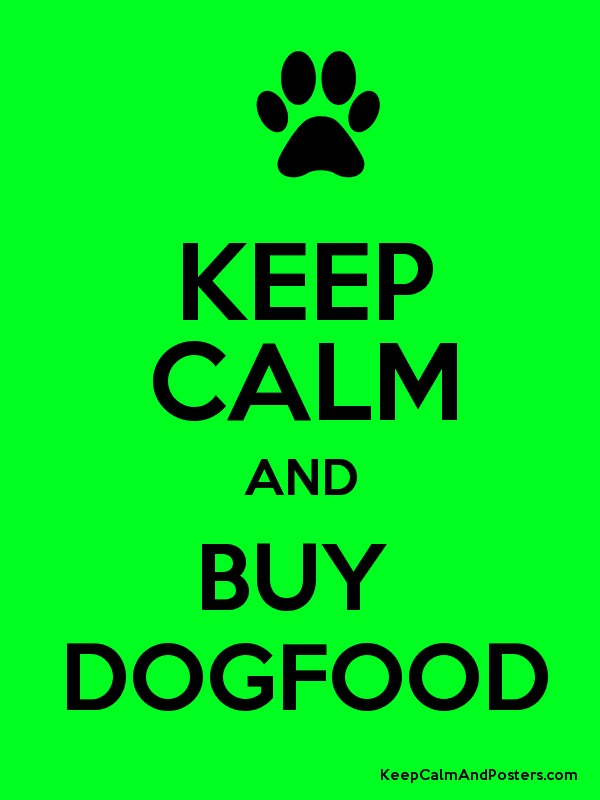 Keep calm and buy dogfood keep calm and posters for Buy cheap posters online