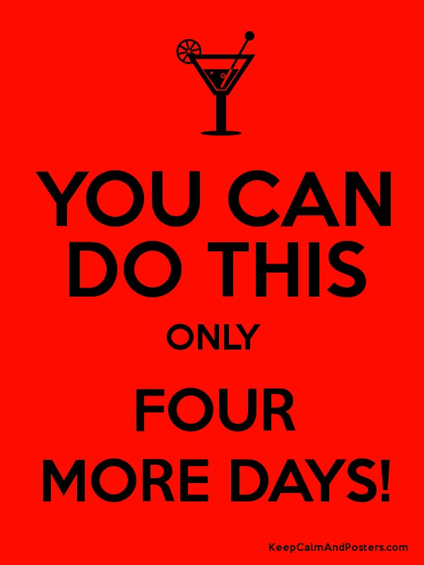 you can do this only four more days poster. Black Bedroom Furniture Sets. Home Design Ideas