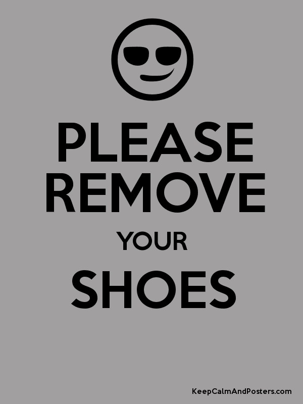 picture relating to Please Remove Your Shoes Sign Printable Free named Be sure to Take out YOUR Sneakers - Hold Serene and Posters Generator