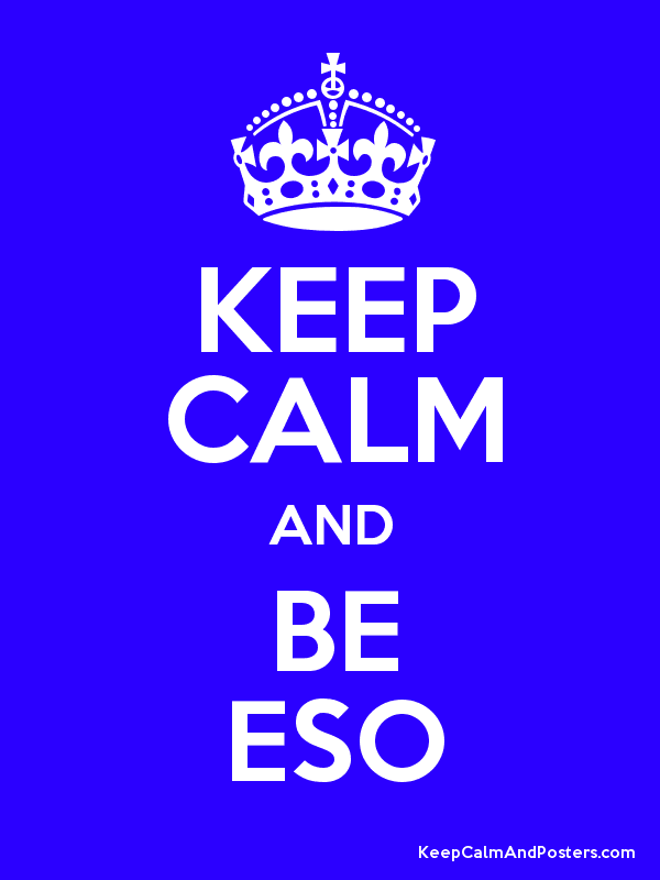 KEEP CALM AND BE ESO - Keep Calm and Posters Generator, Maker For