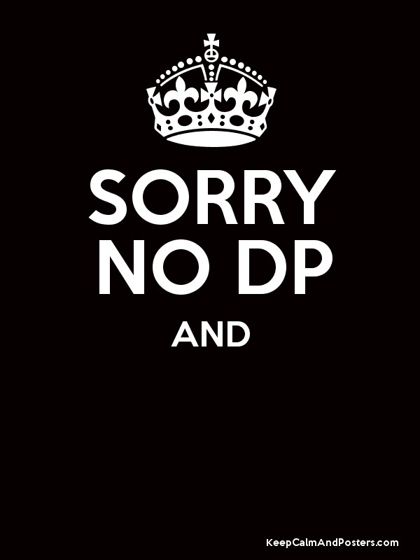 SORRY NO DP AND Poster