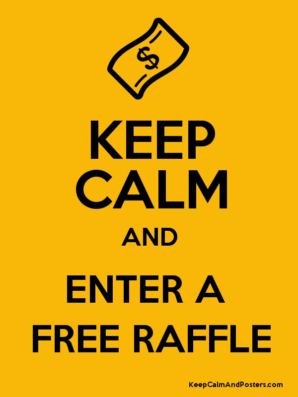 KEEP CALM AND ENTER A FREE RAFFLE - Keep Calm and Posters