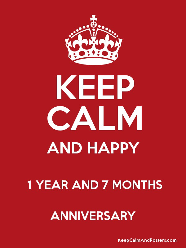 keep calm and happy 1 year and 7 months anniversary keep calm and