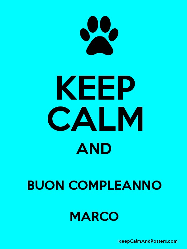KEEP CALM AND BUON COMPLEANNO MARCO   Keep Calm and Posters