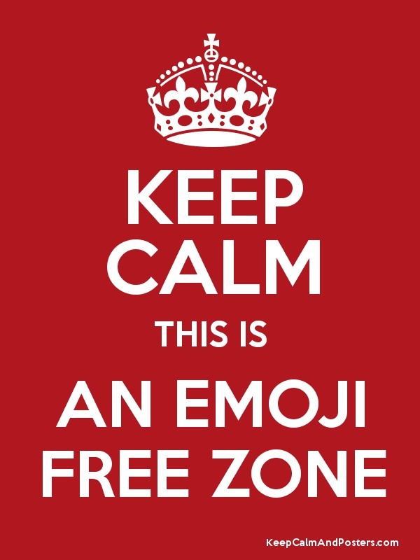 KEEP CALM THIS IS AN EMOJI FREE ZONE - Keep Calm and Posters