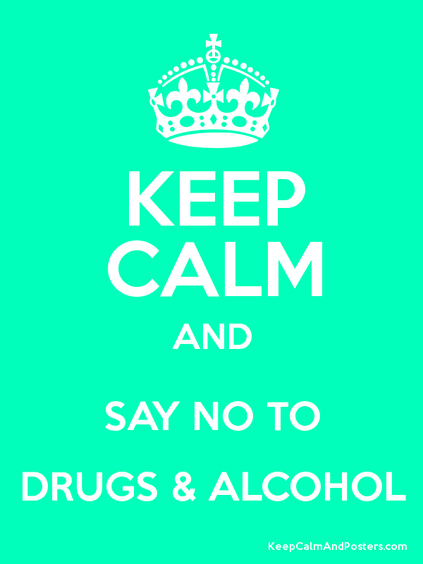 Keep Calm And Say No To Drugs