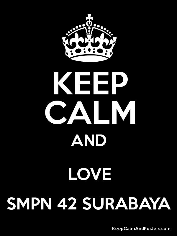 KEEP CALM AND LOVE SMPN 42 SURABAYA Poster