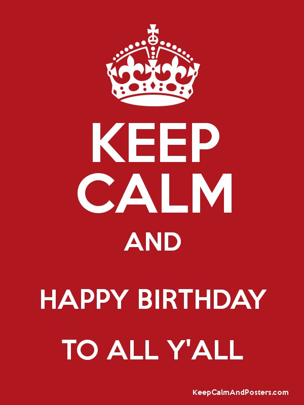 Outstanding Keep Calm And Happy Birthday To All Yall Keep Calm And Posters Personalised Birthday Cards Bromeletsinfo