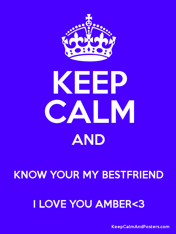 your my bestfriend i love you