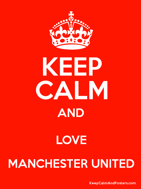 KEEP CALM AND LOVE MANCHESTER UNITED Poster
